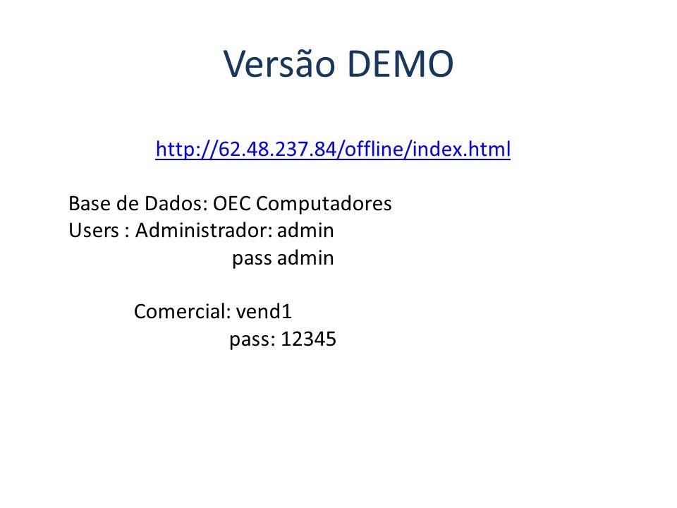 Versão DEMO http://62.48.237.84/offline/index.html