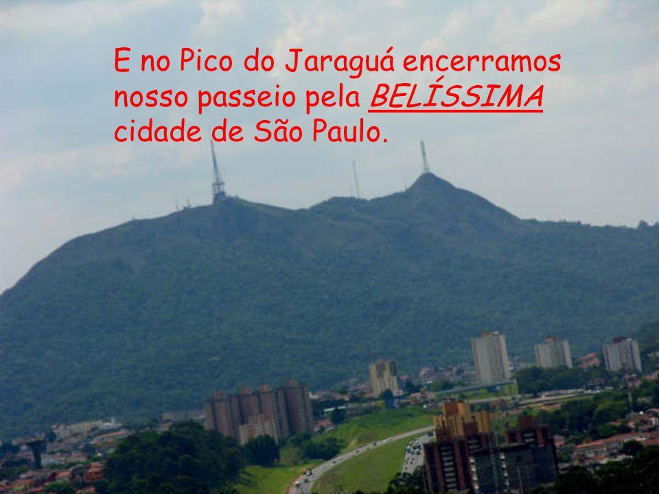 E no Pico do Jaraguá encerramos
