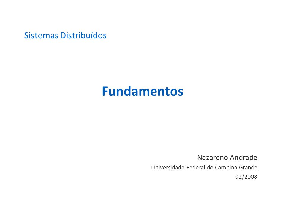 Nazareno Andrade Universidade Federal de Campina Grande 02/2008