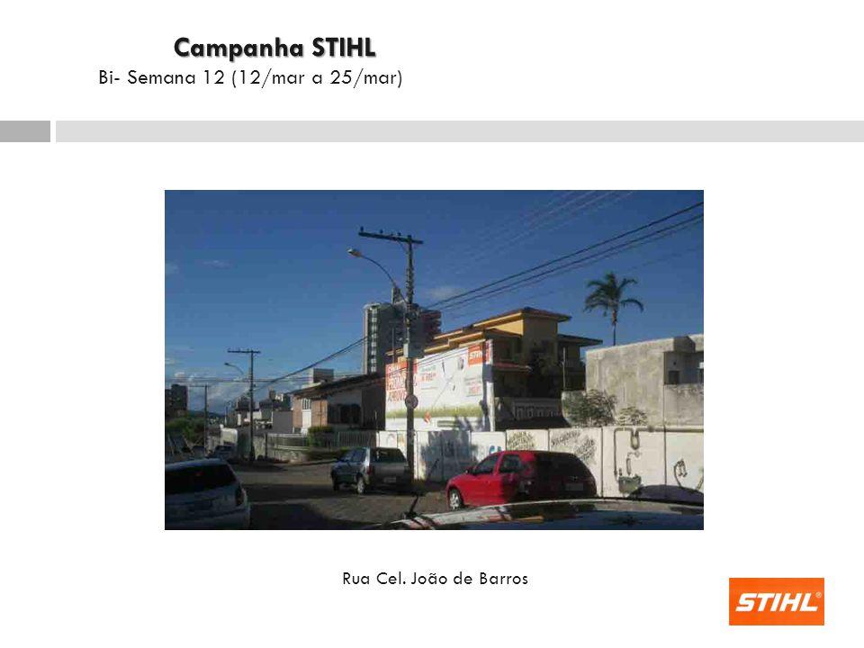 Campanha STIHL Bi- Semana 12 (12/mar a 25/mar) Rua Cel. João de Barros