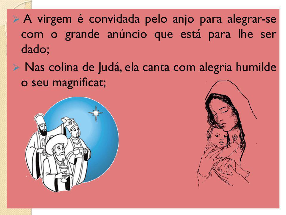 A virgem é convidada pelo anjo para alegrar-se com o grande anúncio que está para lhe ser dado;