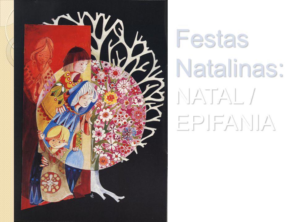 Festas Natalinas: NATAL / EPIFANIA Dimensão espiritual...