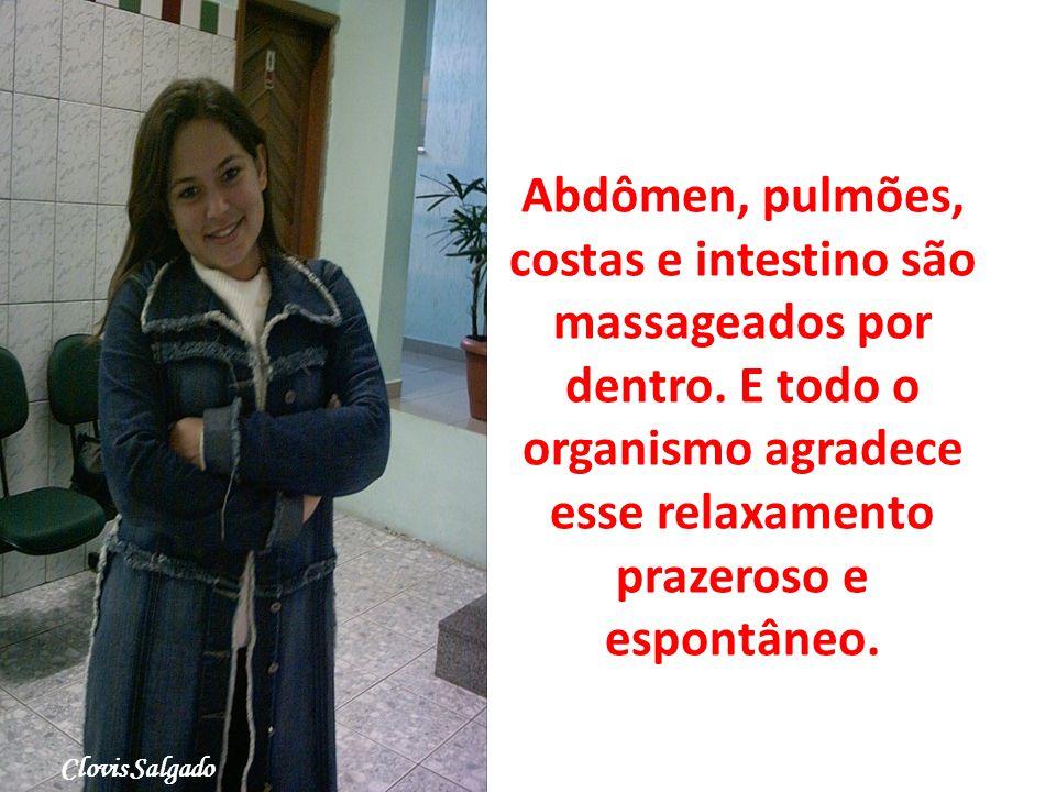 Abdômen, pulmões, costas e intestino são massageados por dentro