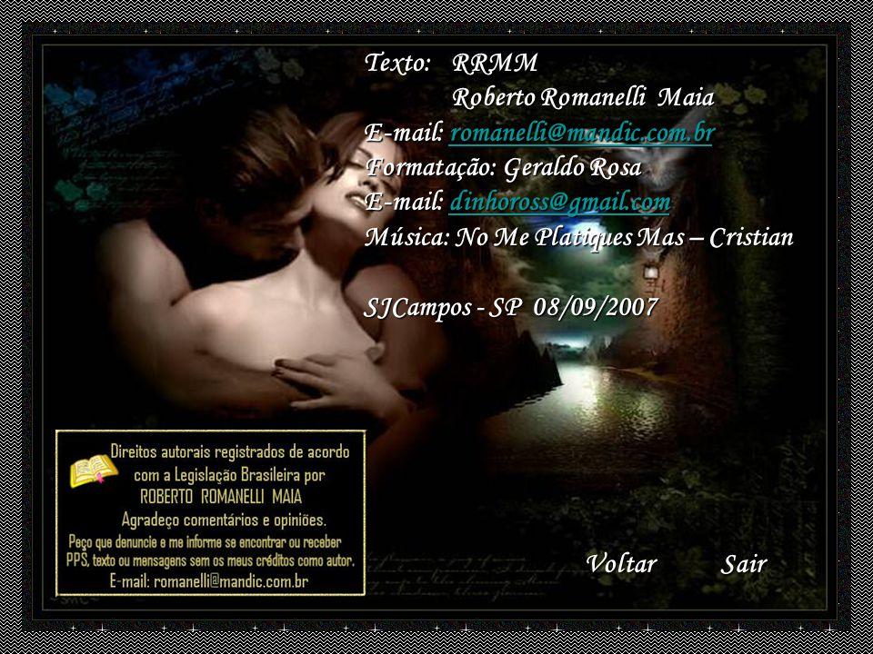 Texto: RRMM Roberto Romanelli Maia. E-mail: romanelli@mandic.com.br. Formatação: Geraldo Rosa. E-mail: dinhoross@gmail.com.