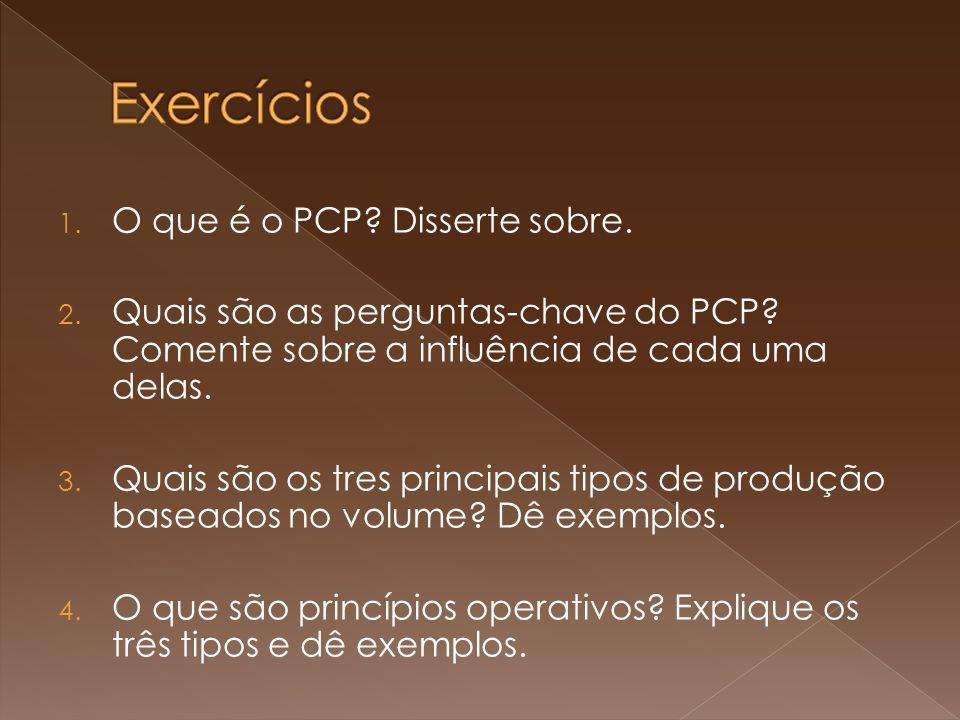 Exercícios O que é o PCP Disserte sobre.