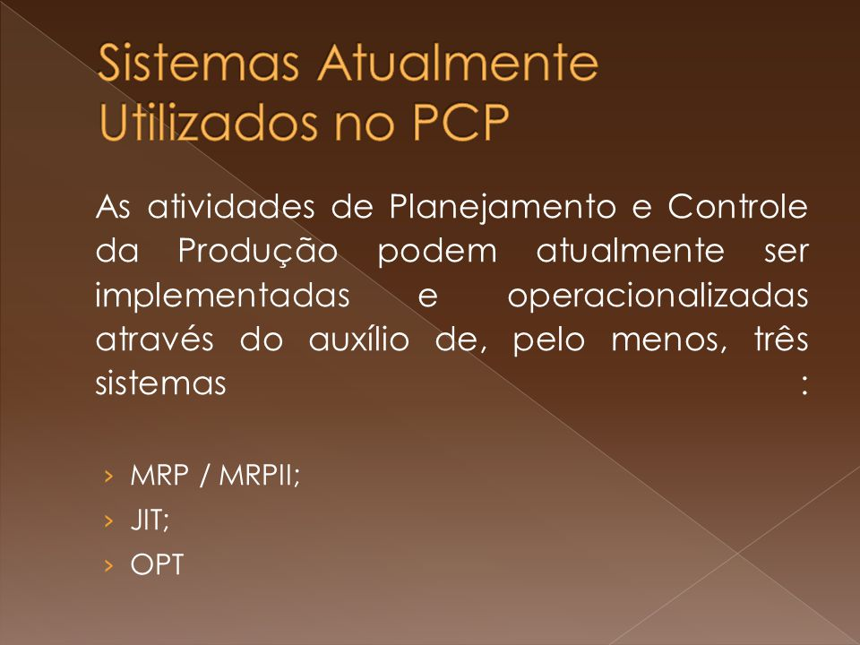 Sistemas Atualmente Utilizados no PCP