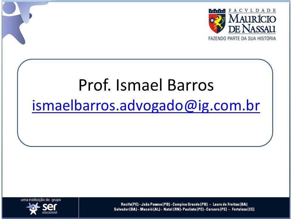 Prof. Ismael Barros ismaelbarros.advogado@ig.com.br