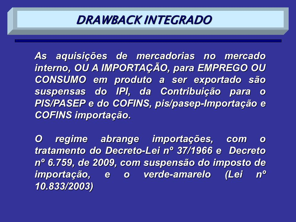 DRAWBACK INTEGRADO