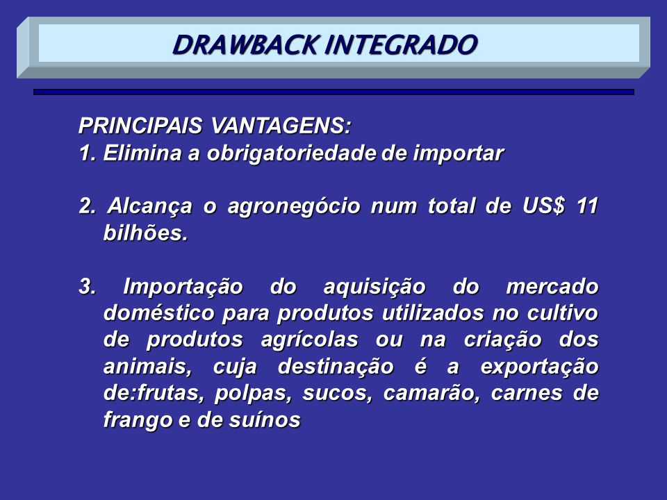 DRAWBACK INTEGRADO PRINCIPAIS VANTAGENS: