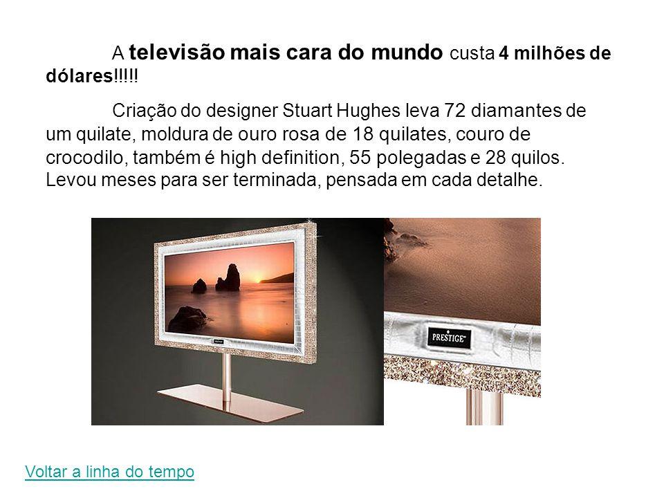 A televisão mais cara do mundo custa 4 milhões de dólares!!!!!