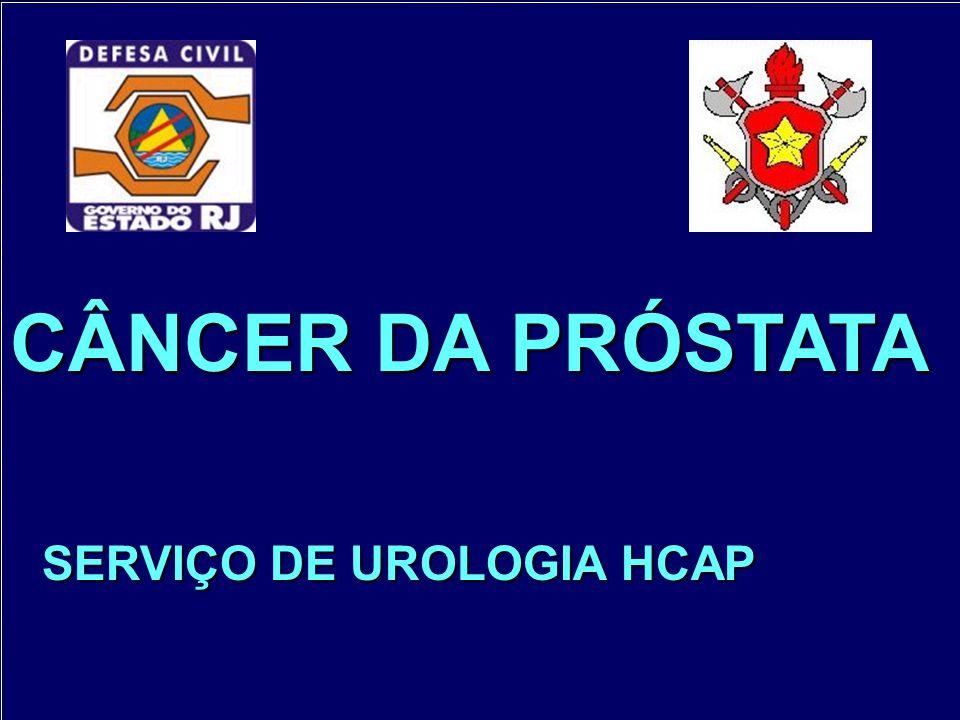CÂNCER DA PRÓSTATA SERVIÇO DE UROLOGIA HCAP