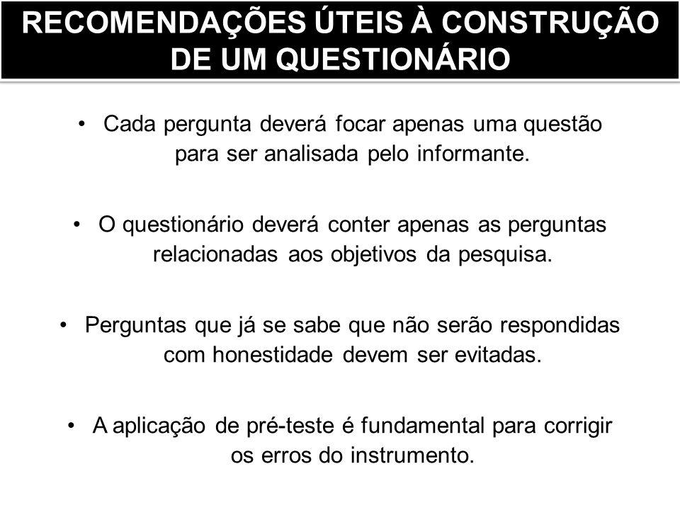 RECOMENDAÇÕES ÚTEIS À CONSTRUÇÃO DE UM QUESTIONÁRIO