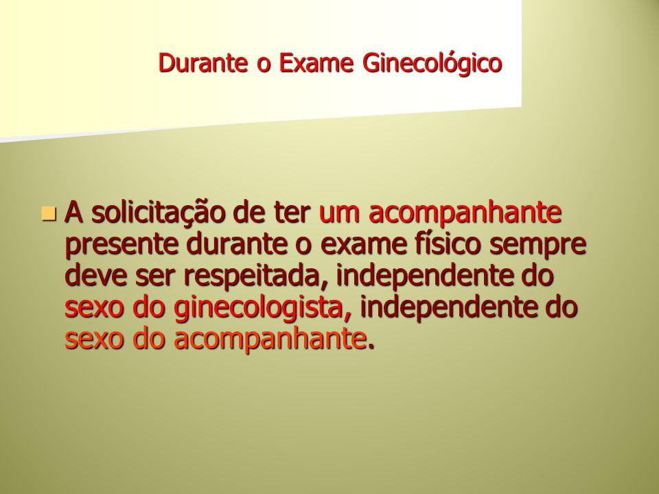 Durante o Exame Ginecológico