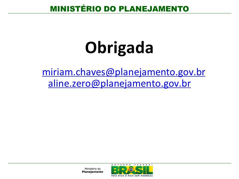Obrigada miriam.chaves@planejamento.gov.br