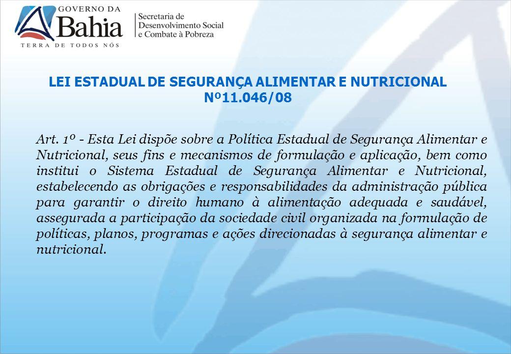 LEI ESTADUAL DE SEGURANÇA ALIMENTAR E NUTRICIONAL Nº11.046/08