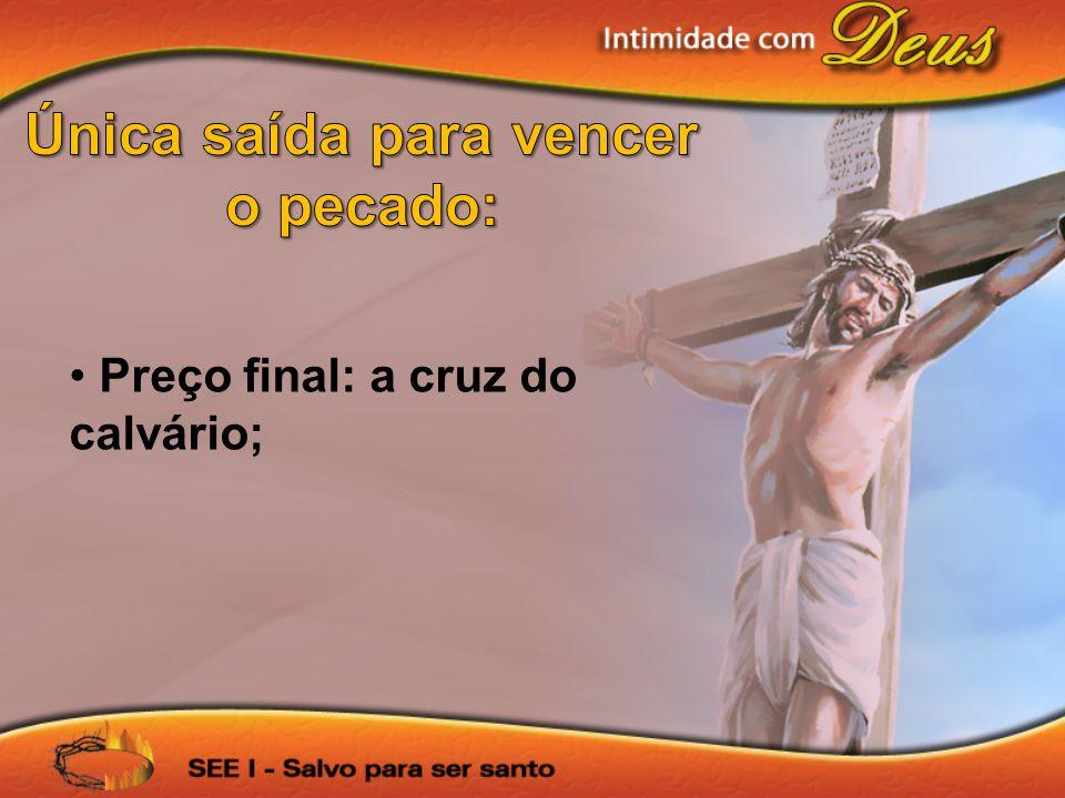 Única saída para vencer o pecado: