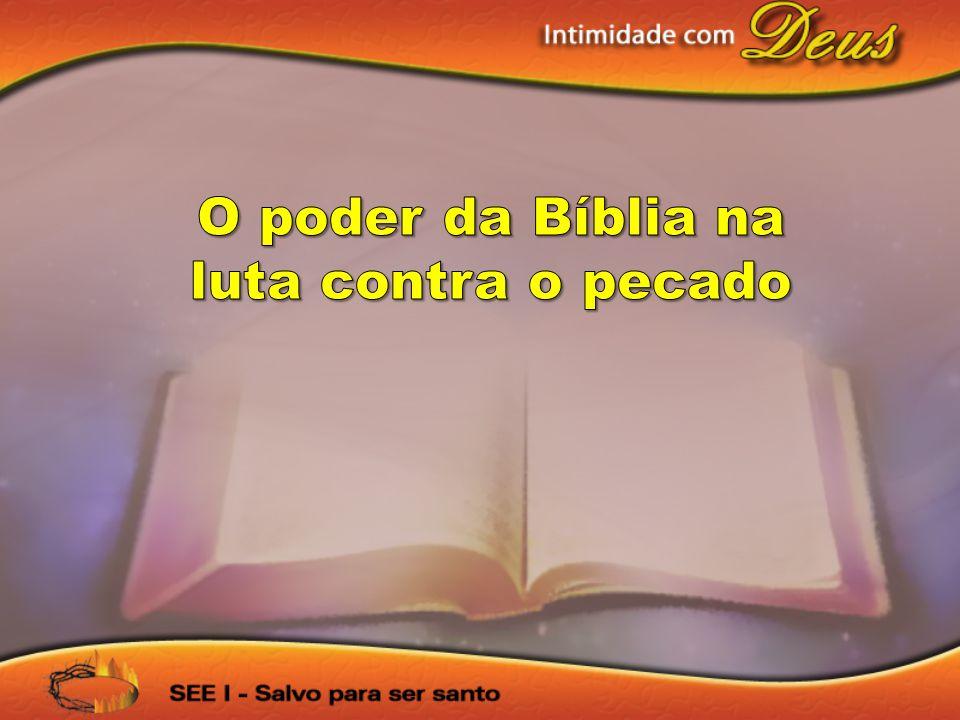 O poder da Bíblia na luta contra o pecado