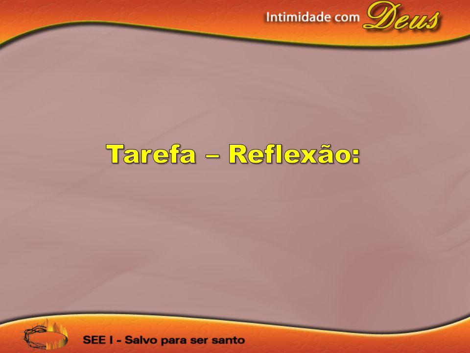Tarefa – Reflexão: