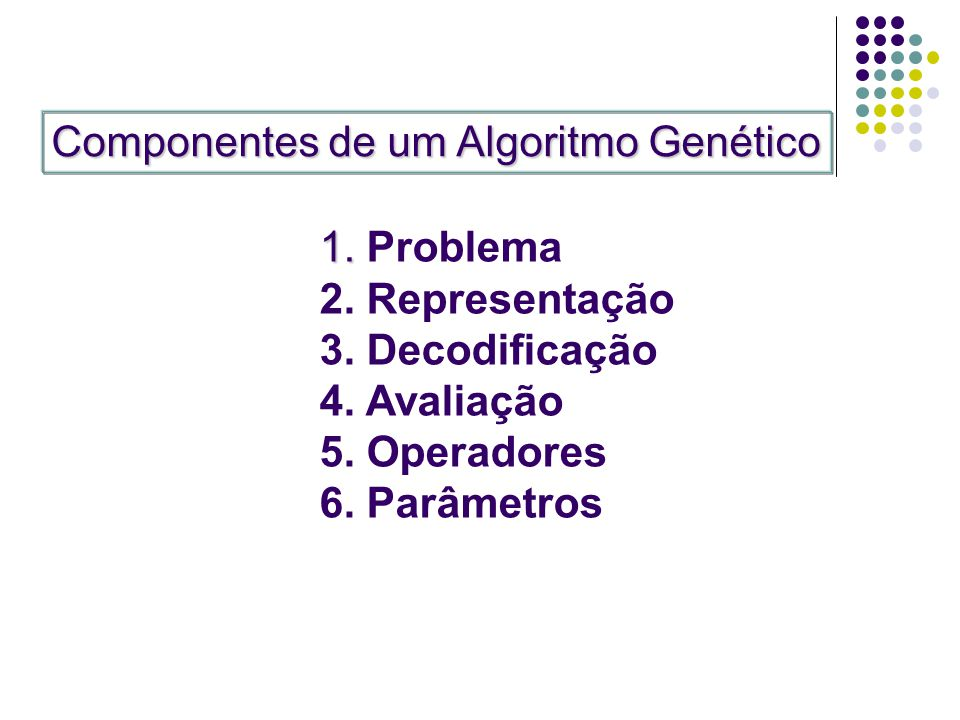 Componentes de um Algoritmo Genético