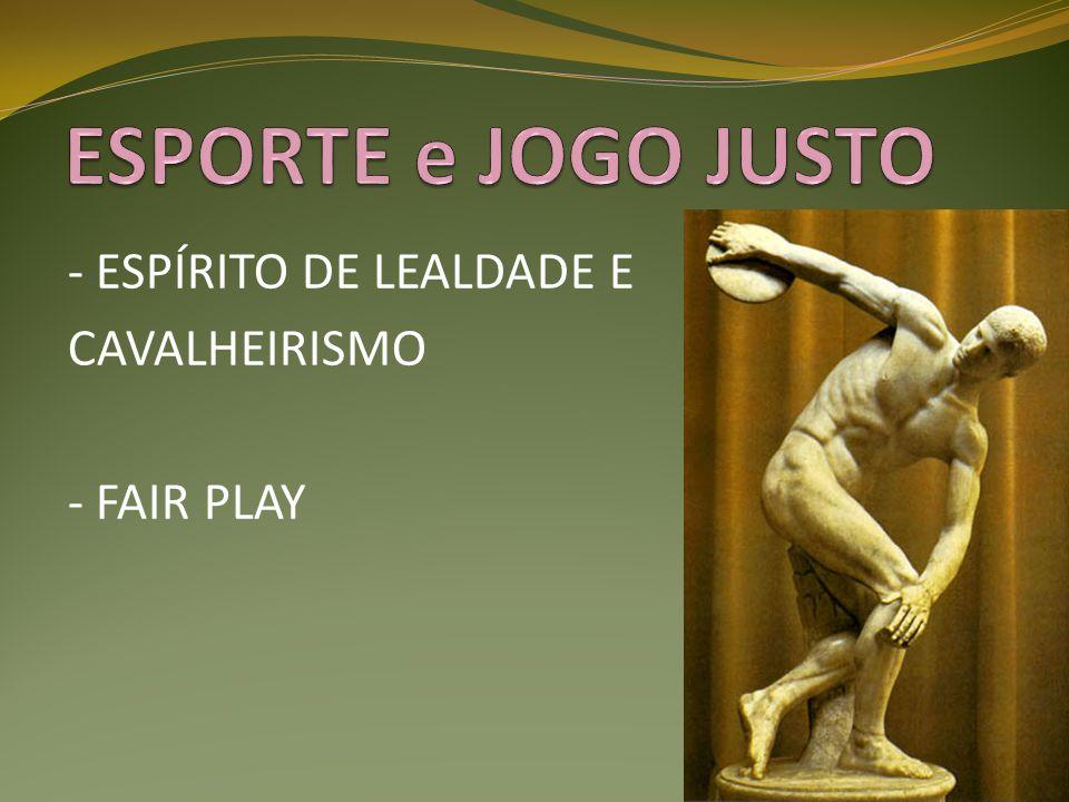 ESPORTE e JOGO JUSTO - ESPÍRITO DE LEALDADE E CAVALHEIRISMO