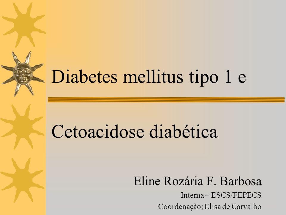 Diabetes mellitus tipo 1 e Cetoacidose diabética