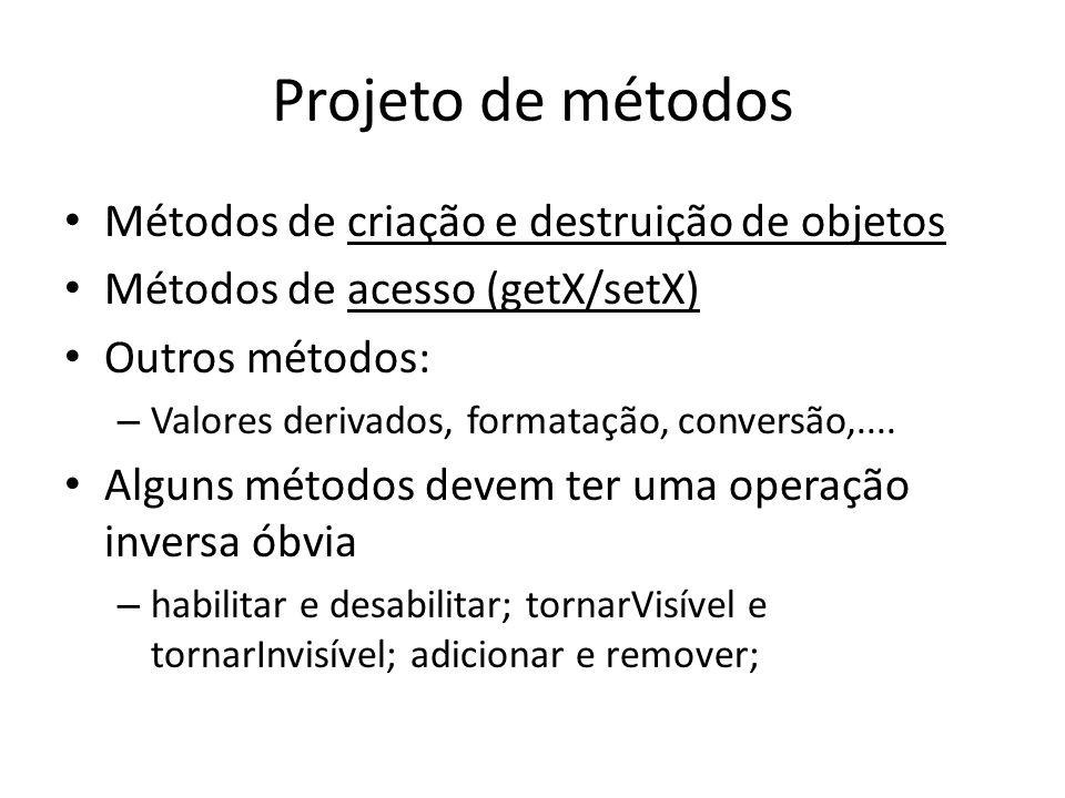 Projeto de métodos Métodos de criação e destruição de objetos
