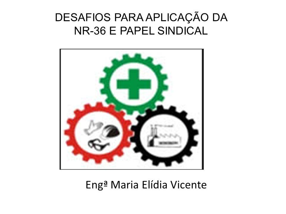 DESAFIOS PARA APLICAÇÃO DA NR-36 E PAPEL SINDICAL