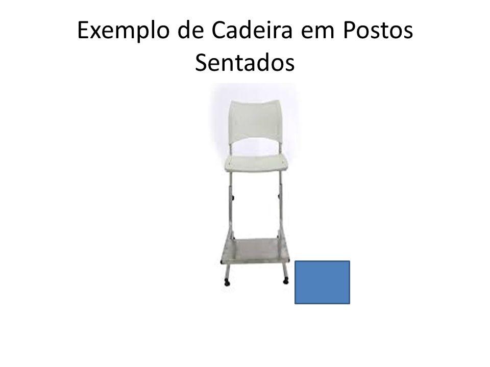 Exemplo de Cadeira em Postos Sentados