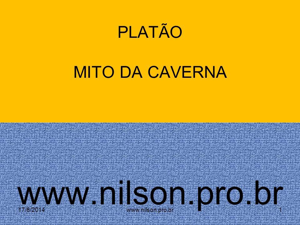 PLATÃO MITO DA CAVERNA www.nilson.pro.br 02/04/2017 www.nilson.pro.br