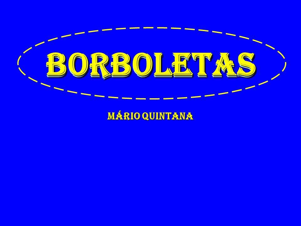 BORBOLETAS BORBOLETAS