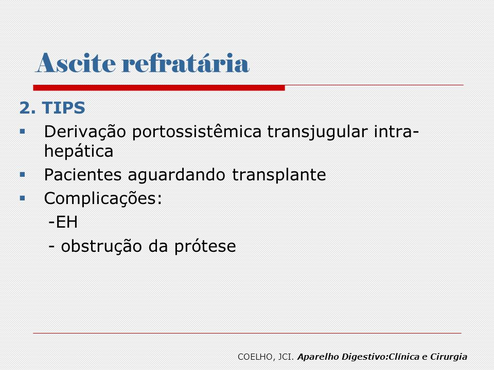 Ascite refratária 2. TIPS