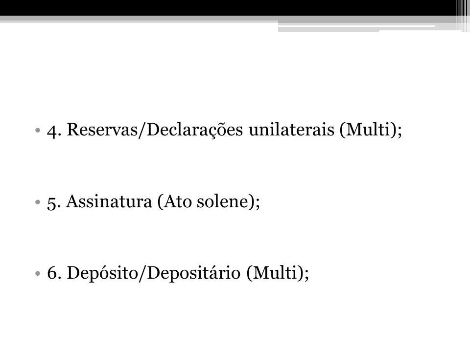 4. Reservas/Declarações unilaterais (Multi);