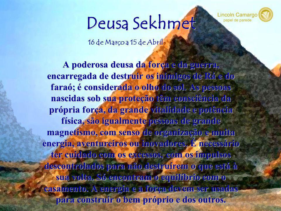 Deusa Sekhmet A poderosa deusa da força e da guerra,