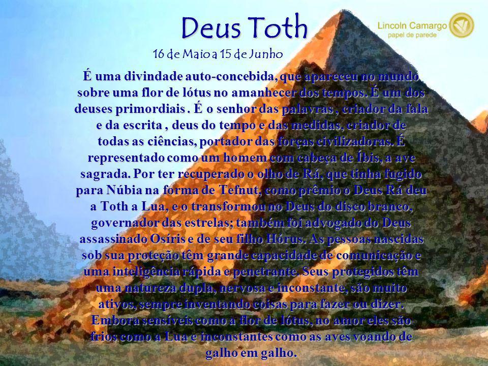 Deus Toth É uma divindade auto-concebida, que apareceu no mundo