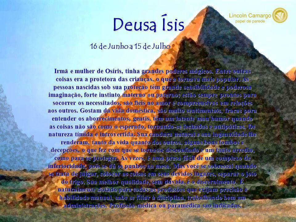 Deusa Ísis 16 de Junho a 15 de Julho