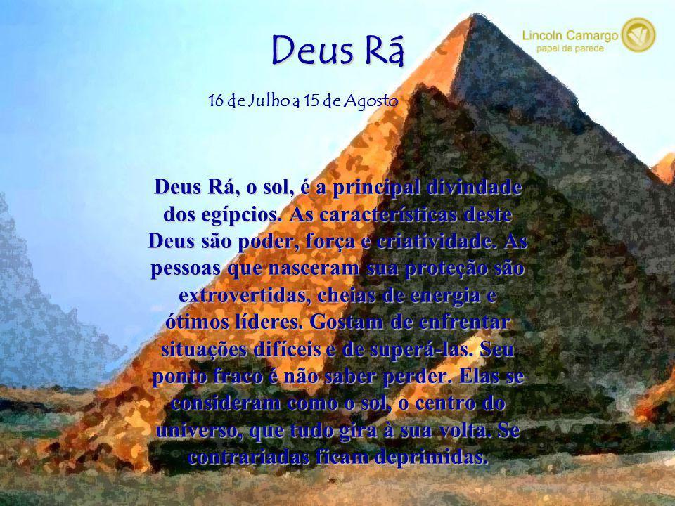 Deus Rá Deus Rá, o sol, é a principal divindade