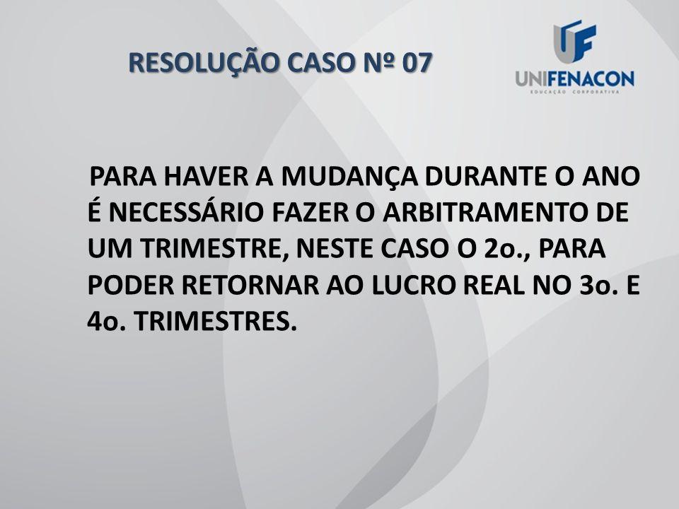 RESOLUÇÃO CASO Nº 07