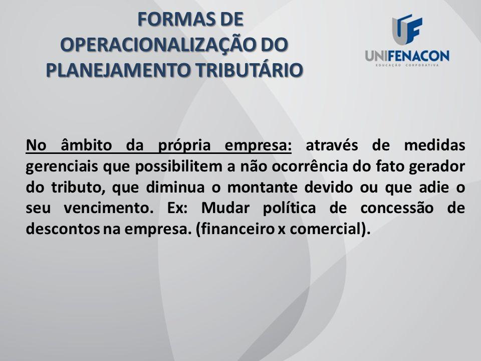 FORMAS DE OPERACIONALIZAÇÃO DO PLANEJAMENTO TRIBUTÁRIO