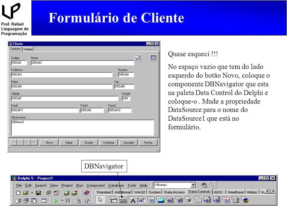 Formulário de Cliente Quase esqueci !!!