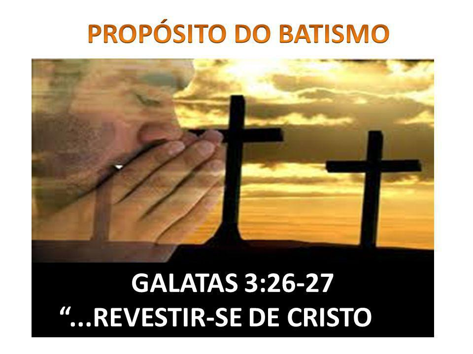 ...REVESTIR-SE DE CRISTO...