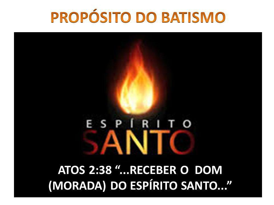 ATOS 2:38 ...RECEBER O DOM (MORADA) DO ESPÍRITO SANTO...