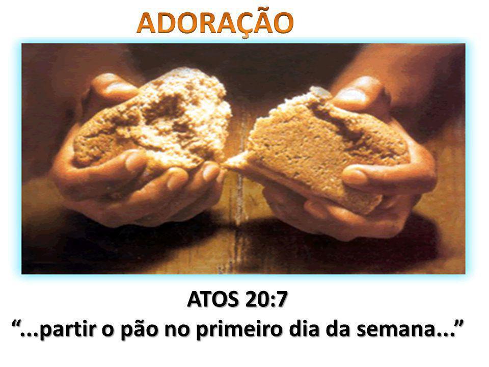 ...partir o pão no primeiro dia da semana...