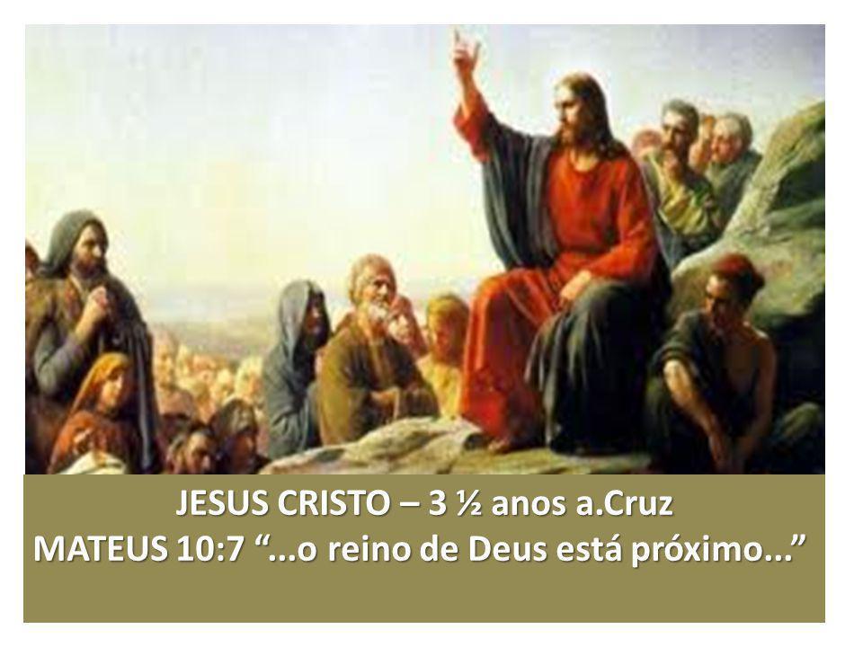 JESUS CRISTO – 3 ½ anos a.Cruz