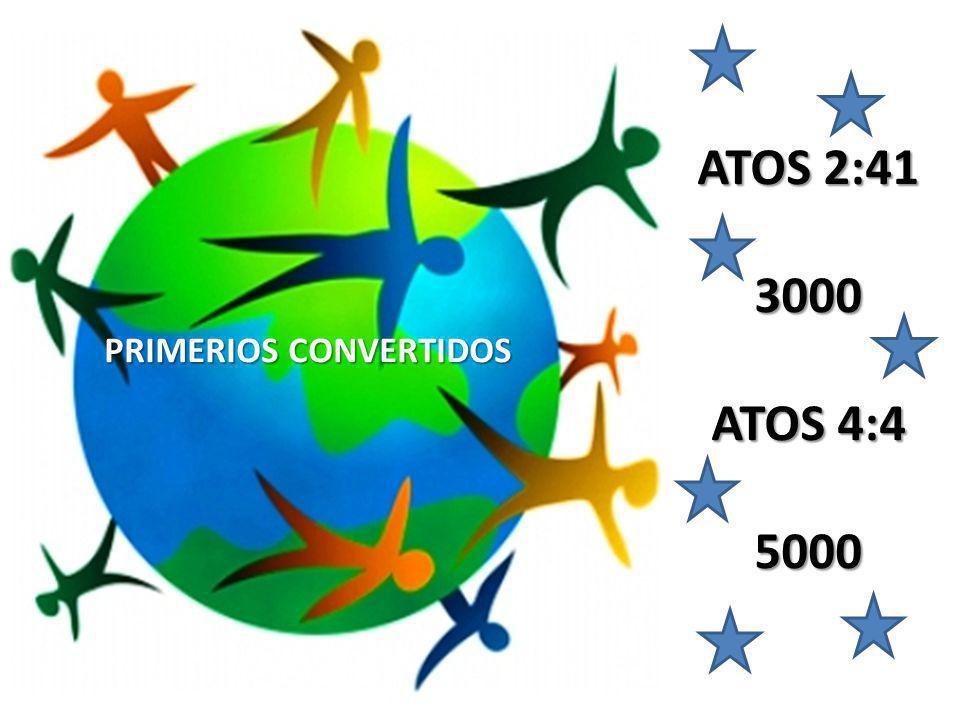 ATOS 2:41 3000 ATOS 4:4 5000 PRIMERIOS CONVERTIDOS