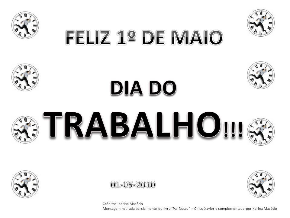 FELIZ 1º DE MAIO DIA DO TRABALHO!!!