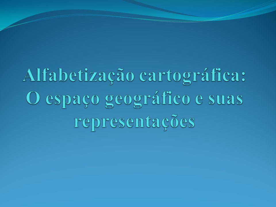 Alfabetização cartográfica: O espaço geográfico e suas representações