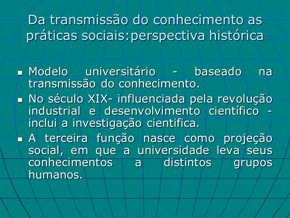Da transmissão do conhecimento as práticas sociais:perspectiva histórica
