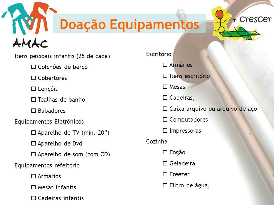 Doação Equipamentos Escritório Itens pessoais infantis (25 de cada)