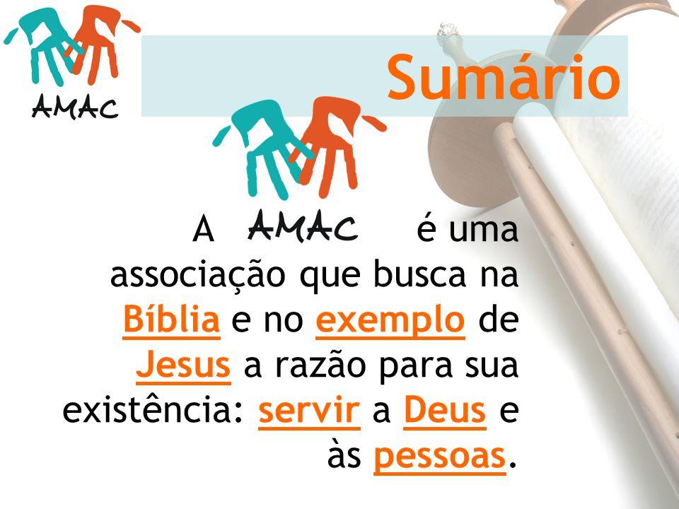 Sumário A é uma associação que busca na Bíblia e no exemplo de Jesus a razão para sua existência: servir a Deus e às pessoas.
