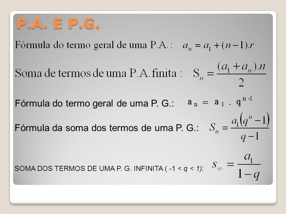 P.A. E P.G. Fórmula do termo geral de uma P. G.: